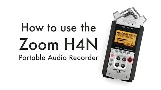 How to use the Zoom H4N portable audio recorder