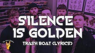 Trash Boat - Silence Is Golden (Lyrics)