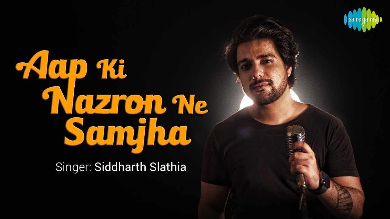 Download Aap Ki Nazron Ne Samjha | Siddharth Slathia | Rahul Gajjal | Cover Song