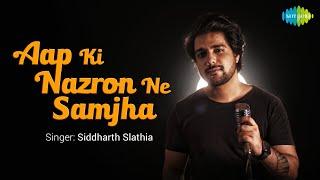Aap Ki Nazron Ne Samjha   Siddharth Slathia   Rahul Gajjal   Cover Song
