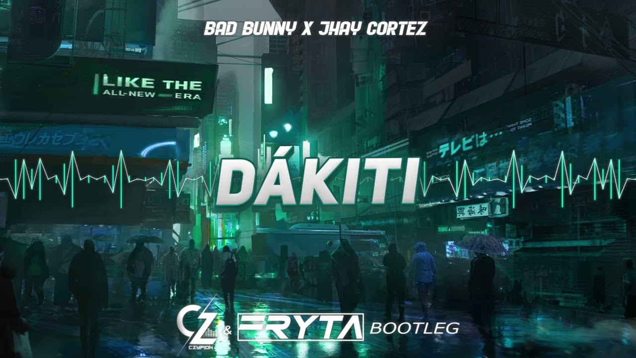 BAD BUNNY x JHAY CORTEZ - DÁKITI (CZYPION & FRYTA Bootleg)