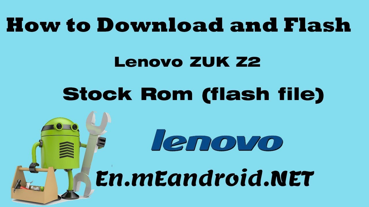 How to Download and Flash Lenovo ZUK Z2 Stock Rom (flash file)