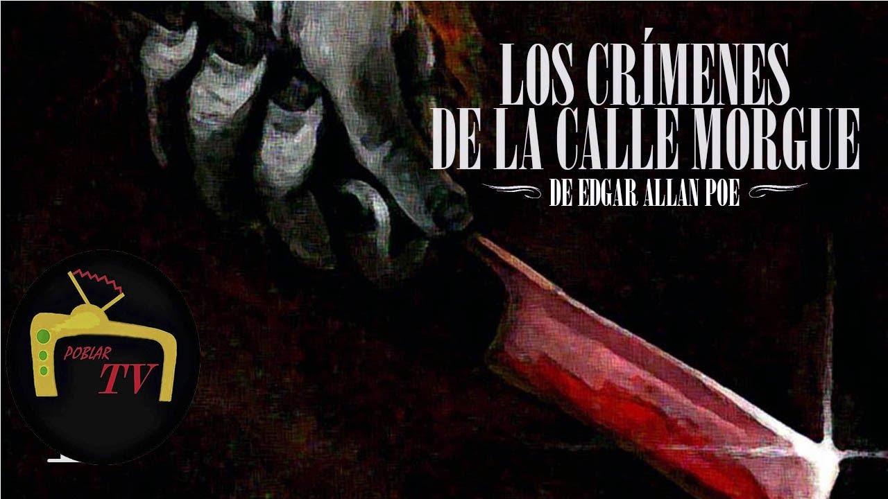 LOS ASESINATOS DE LA CALLE MORGUE - EDGAR ALLAN POE (Resumen y ...