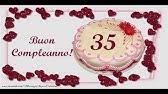 Auguri Di Buon Compleanno 35 Anni.Cartoline Musicali Auguri 35 Anni Youtube