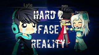 Hard Face Reality - [ GACHA STUDIO 2 ]