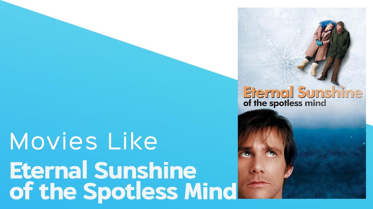 Movies Like Eternal Sunshine Of The Spotless Mind Itcher Playlist