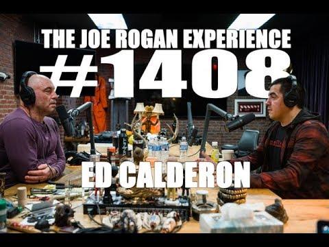 Joe Rogan Experience #1408 - Ed Calderon