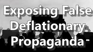 Exposing False Deflationary Propaganda