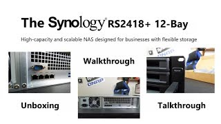 Synology RS2418+ 12-Bay Affordable RackStation for Business Unboxing Video