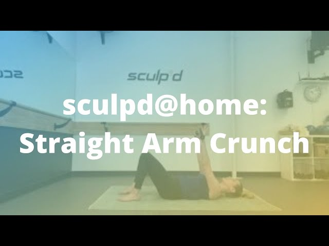 sculpd@home: Straight Arm Crunch