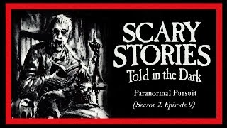 """""""Paranormal Pursuit"""" S2E09 ― Scary Stories Told in the Dark ― iTunes 5-star Rated Horror Podcast"""