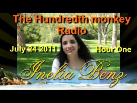 Inelia Benz on the Hundredth Monkey Radio July 24 2011 Hour One