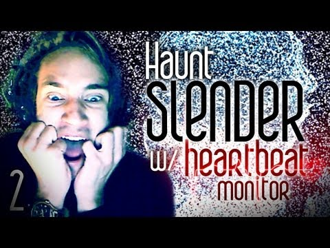 MOST SCARED! - Slender (Haunt) w/ Heartbeat Monitor - Part 2
