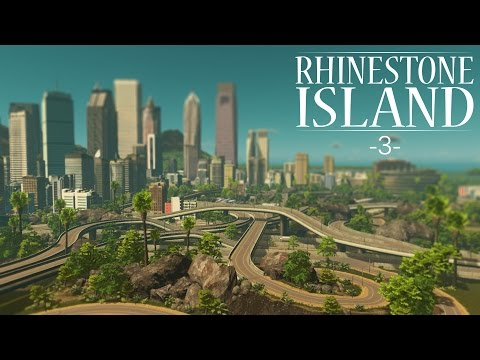 "Cities Skylines - Rhinestone Island [PART 3] ""Rocks, Foliage, and Landscaping!"""