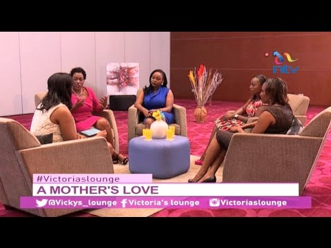 Victoria's Lounge - A Mother's Love