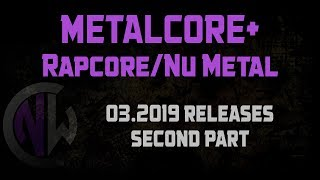 Metalcore mix + Nu Metal/Rapcore [03.2019 releases part 2]