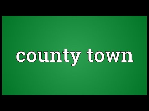 County town Meaning