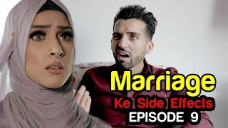 Marriage Ke Side Effects | Episode 9 | Sham Idrees