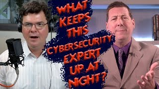 What keeps DIY Cyber Guy, David Schropfer up at night?