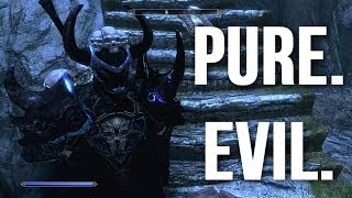 PURE EVIL - Skyrim