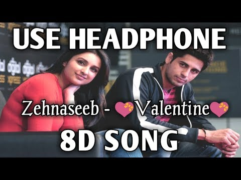 8D song | Zehnaseeb full song | Parineeti Chopra, Sidharth | Music Live-India