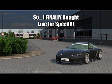 So... I FINALLY bought Live for Speed