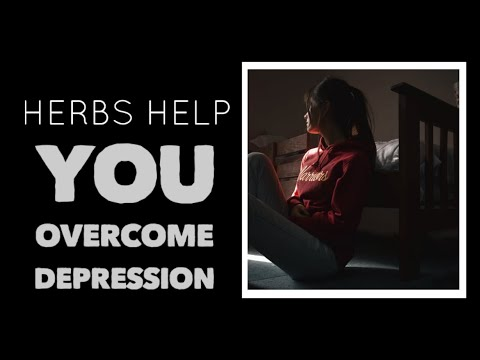 Herbs do not cure depression you do!