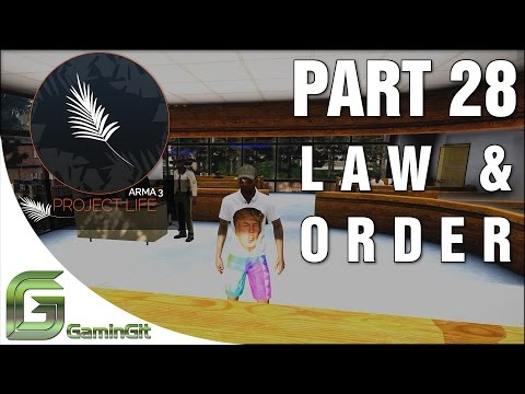 Arma 3: Project Life Mod - Law & Order - Part 28 - Court House Special