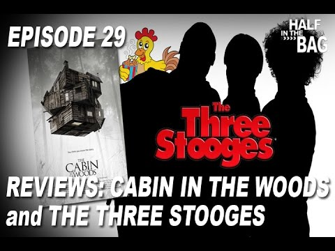 Half in the Bag Episode 29: Cabin in the Woods and The Three Stooges