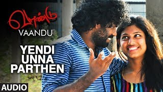 yendi-unna-parthen-song-vaandu-tamil-movie-songs-chinu-sr-guna-shigaa-allwin-sai-deena