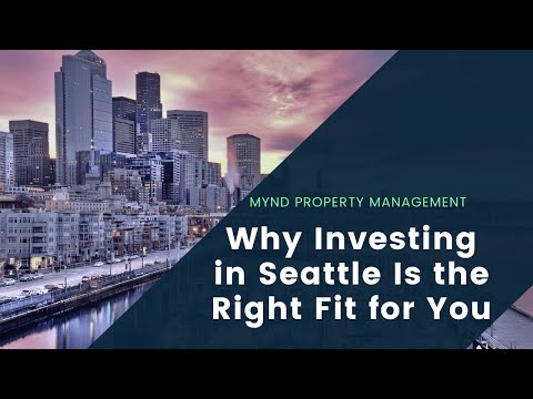 Why Investing in Seattle Is the Right Fit for You