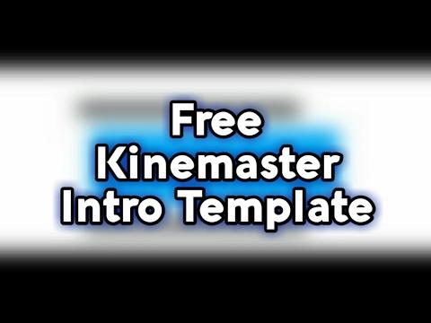 free youtube intro templates - free kinemaster intro template kinemaster youtube