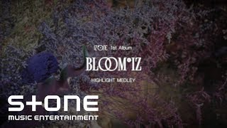 IZ*ONE (아이즈원) 1st Album [BLOOM*IZ] HIGHLIGHT MEDLEY