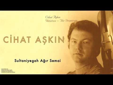 Cihat Aşkın - Sultaniyegah Ağır Semai [ Umutsuz 2004 © Kalan Müzik ]