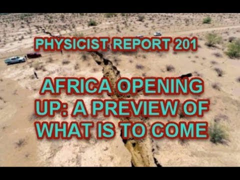 PHYSICIST REPORT 201: AFRICA BREAKING UP A PREVIEW OF WHAT IS TO COME