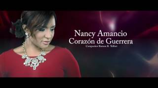 Corazón de Guerrera - Nancy Amancio - Letra Oficial  (2016)