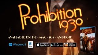 PROHIBITION 1930 - TRAILER US -  PC MAC IOS ANDROID - JOYSTICK REPLAY