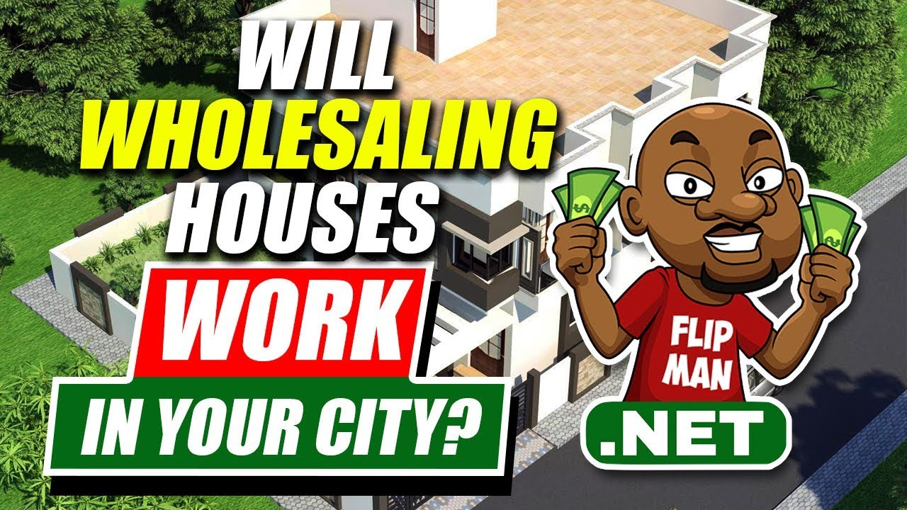 d9b77129615112 Will Wholesaling Houses Work In Your City