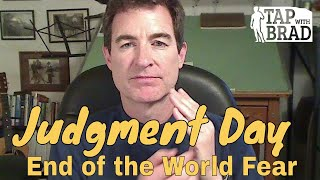 Video Judgment Day - End of the World Fear - EFT with Brad Yates download MP3, 3GP, MP4, WEBM, AVI, FLV Agustus 2018