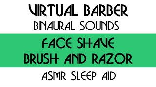 Virtual Barber Shop - Binaural recording - Face Shave Brush and Razor Sounds  - ASMR sleep aid