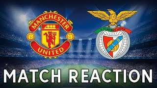 MANCHESTER UNITED 2-0 BENFICA | UEFA CHAMPIONS LEAGUE | MATCH REACTION