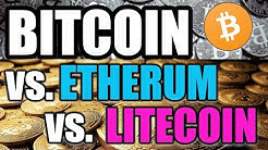 BUY BITCOIN vs. Ethereum vs. Litecoin