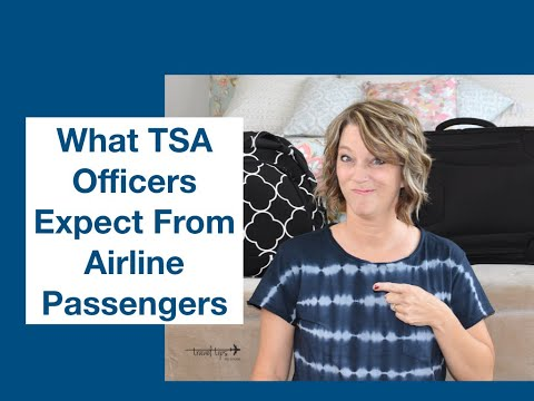 Travel Tips: What TSA Agents Expect From Airline Passengers