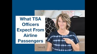 Travel Tips: What TSA Officers Expect From Airline Passengers