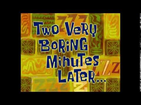 (Время из Губки Боба) Две скучнейшие минуты спустя...