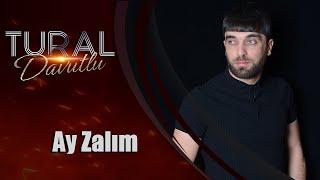 Tural Davutlu - Ay Zalım / Klip 2018