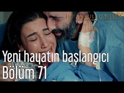 İstanbullu Gelin 71. Bölüm - Yeni Hayatın Başlangıcı
