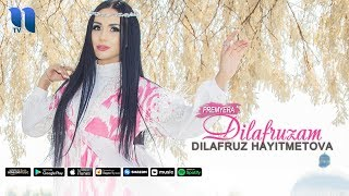 Dilafruz Hayitmetova - Dilafruzam | Дилафруз Хайитметова - Дилафрузам (music version)
