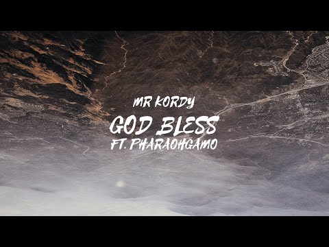 Mr kordy ft pharaohgamo - god bless