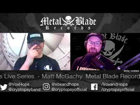 Metal Blade Live Series w/ Matt McGachy of Cryptopsy